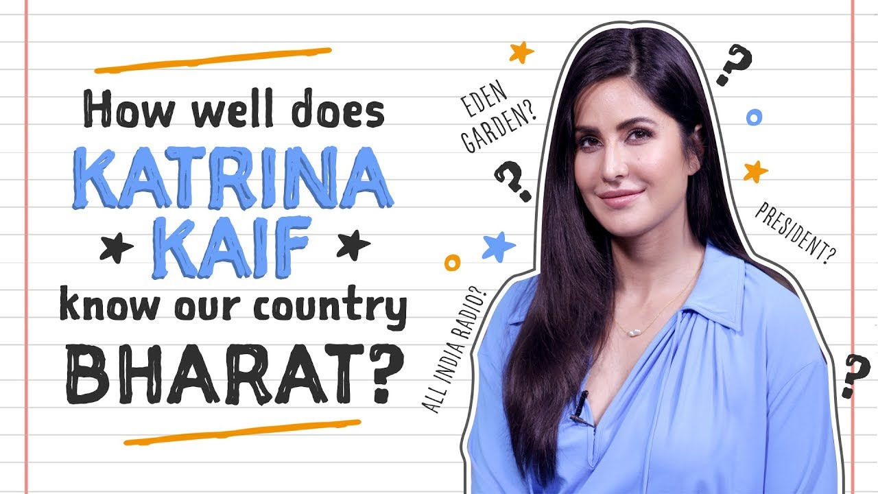 Katrina Kaif takes the 'How well do you know BHARAT'quiz ...