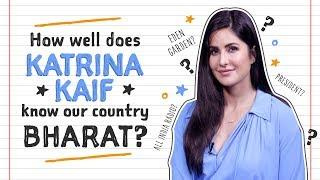 Katrina Kaif takes the 'How well do you know BHARAT'quiz | Pinkvilla