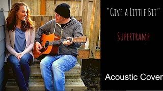 Give A Little Bit - Supertramp Acoustic Cover
