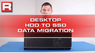 How to migrate from a hard drive to a new SSD in a Desktop Computer