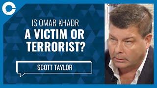 War Journalist Scott Taylor: Is Omar Khadr a victim or a terrorist?
