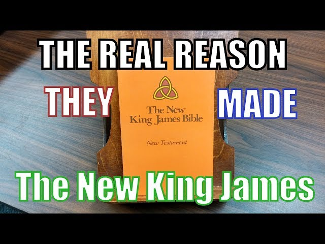 The Real Reason They Made the NKJV