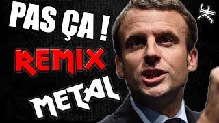 EMMANUEL MACRON - PAS ÇA (REMIX POLITIQUE) METAL + BONUS