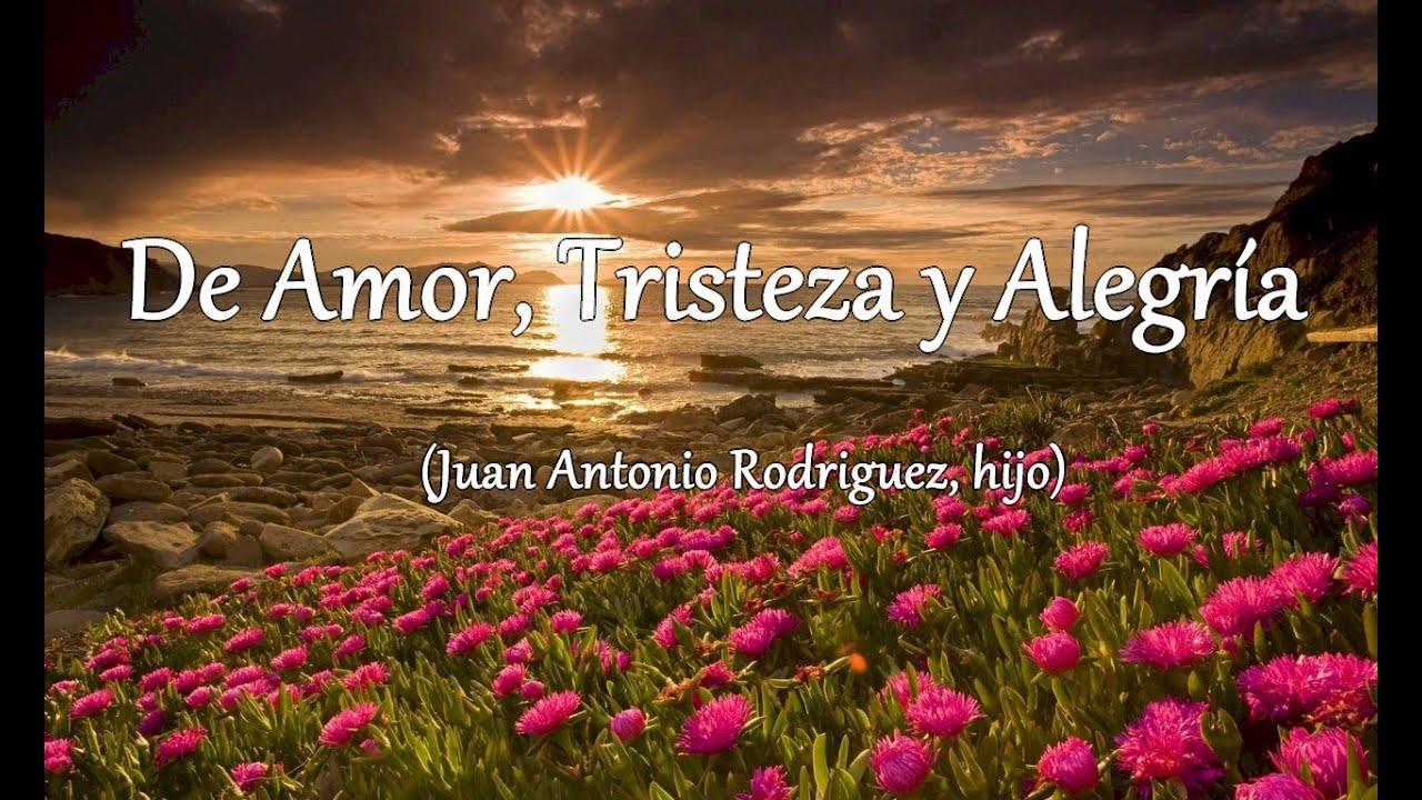 Tristeza De Amor: Poema: De Amor, Tristeza Y Alegría