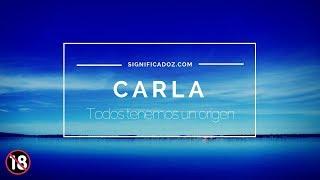 CARLA - Significado del Nombre Carla 🔞 ¿Que Significa?