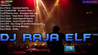 SUARAMU SYAIRKU TERNYATA REMIX 2020 DJ RAJA ELF™ BATAM ISLAND