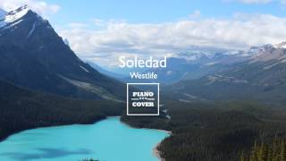 Soledad - Westlife | Piano Cover