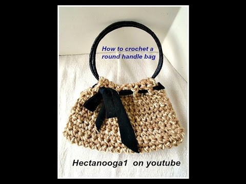 How To Crochet A Round Handle Bag Easy Purse Crochet Pattern Video