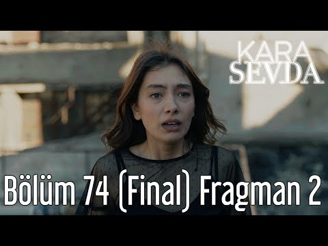 Kara Sevda 74.Bölüm Final Yeni Fragmanı 21 haziran