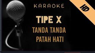 Tipe X - Tanda Tanda Patah Hati   Karaoke