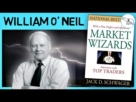 MARKET WIZARDS – WILLIAM O'NEIL (BY JACK SCHWAGER)