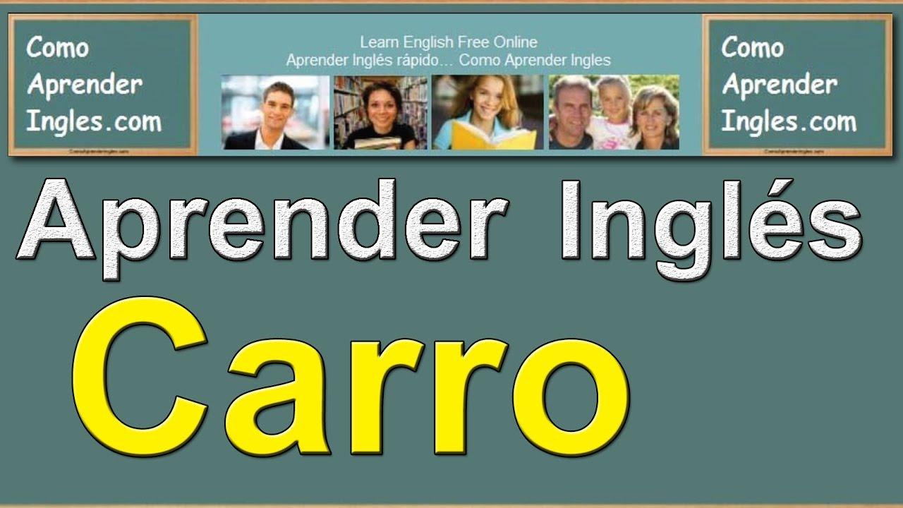Aparador Dinn Jader Almeida ~ Cómo Aprender Inglés Rápido y Fácil u00bfCómo se dice mi carro en inglés? Respuesta My car