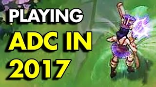 Playing ADC in 2017 feels like this...