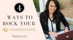 4 Ways To Rock Your Squarespace Site