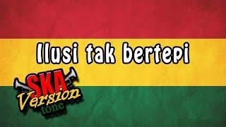 ilusi-tak-bertepi-reggae-ska-version