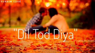 Dil tod diya WhatsApp status video||very heart touching video||