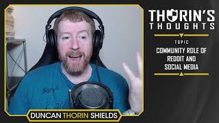 Thorin's Thoughts - Community Role of Reddit and Social Media (LoL)