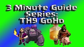 Clash of Clans - 3 Minute Guide - TH9 Goho - 3 Star War Strategy!