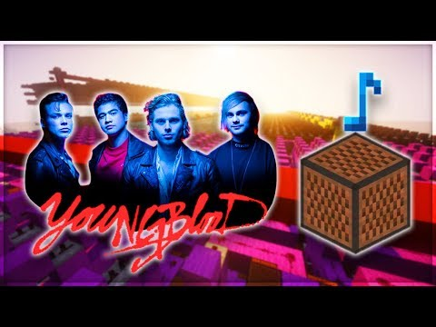 ♪ Youngblood - 5 Seconds Of Summer | Minecraft Note Block Remake (Wireless) ♪
