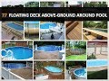 77 Perfect Floating Deck Above-Ground Around Pool Design Ideas - DecoNatic