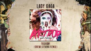 Lady Gaga - Fashion! (Drew Stevens Remix)