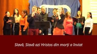 Cântare: Slavă, Slavă azi Hristos din morți a înviat