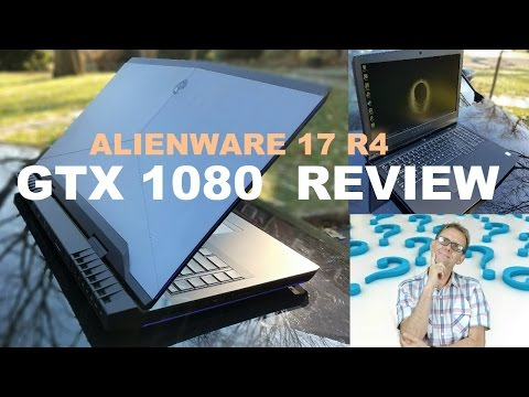 ALIENWARE 17R4 GTX 1080 REVIEW - BENCHMARKS, THERMALS & TOBII EYE TRACKING