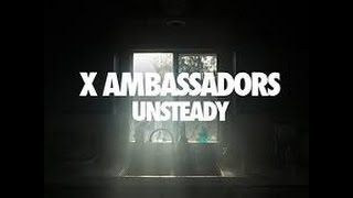 Unsteady 1 Hour By X Ambassadors