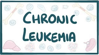 Chronic Leukemia - causes, symptoms, diagnosis, treatment, pathology