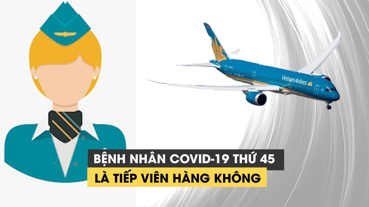 Việt Nam có bệnh nhân thứ 45 nhiễm Covid-19, là nữ tiếp viên hàng không
