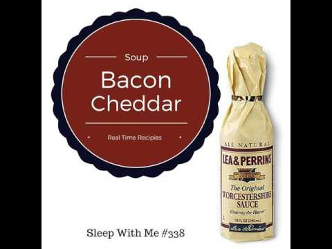Worcestershire and Cheddar Bacon Soup | Real Time Recipes | Sleep With Me #338