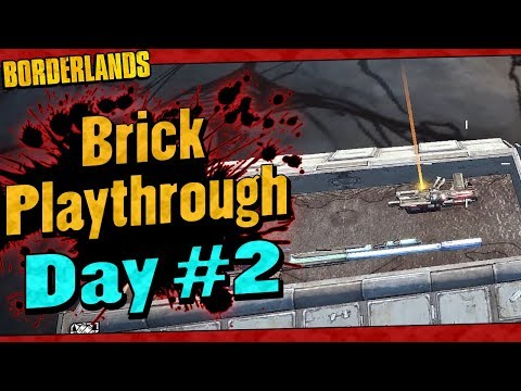 Borderlands   Brick Reborn Playthrough Funny Moments And Drops   Day #2