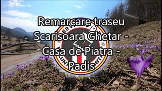 Remarcare traseu Scarisoara Pestera – Casa de Piatra -  poaiana Baliceana - Padis