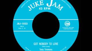 Terry Timmons - Got Nobody To Love
