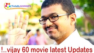 Vijay 60 Movie Latest Updates..!