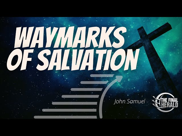 Waymarks Of Salvation -Part 4 - WIth All Your Heart | John Samuel
