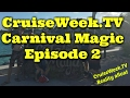 7 days on the Carnival Magic five 1st timers - Episode 2 S1E2