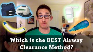 Which is the best Airway Clearance method for Cystic Fibrosis?