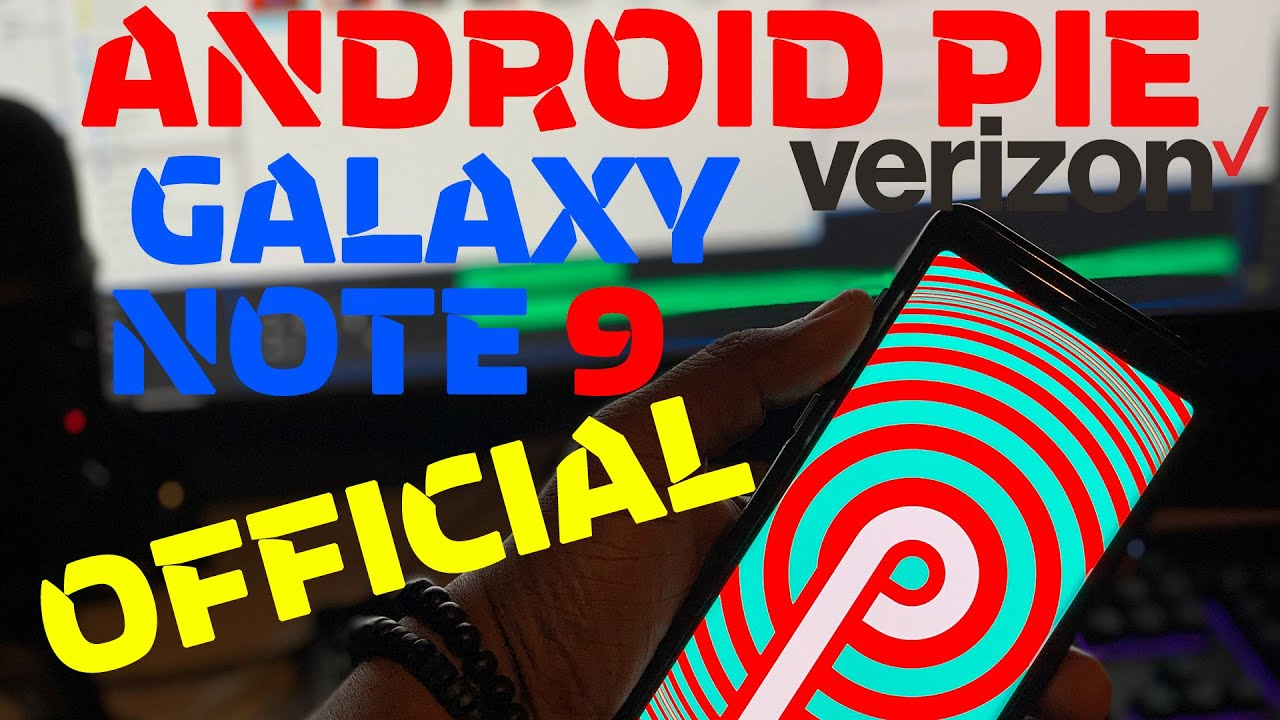 Offical Verizon Galaxy Note 9 Android Pie Manual Update (Samsung One UI)