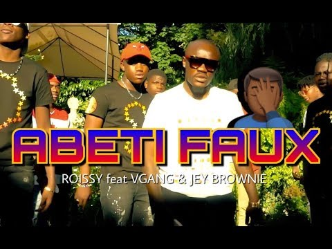 Roissy feat Vgang et Jey Browny -  ABETI FAUX