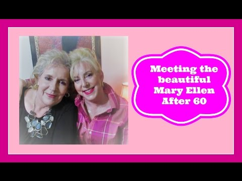 Meeting the Beautiful Mary Ellen After 60