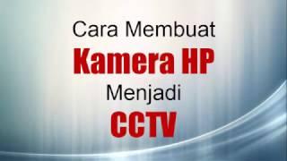 Video Cara Membuat Kamera HP Menjadi CCTV Part 1 download MP3, 3GP, MP4, WEBM, AVI, FLV Juli 2018