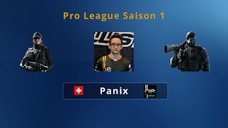[R6S] Pro League Saison 1 - Mémoire d'un Joueur - Panix