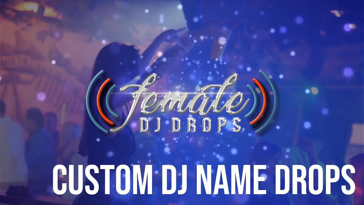 Custom DJ Name Drops | Female DJ Drops