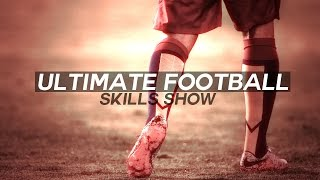 Ultimate football SKILLS SHOW - 2015/16 - HD