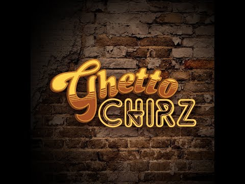 Ghetto Chirz Ep  8