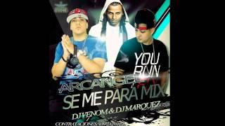Arcangel  Se Me Para Mix  Dj Marquez Feat Dj Venom