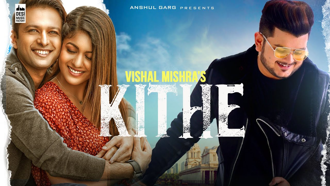Kithe – Vishal Mishra Mp3 Hindi Song 2020 Free Download