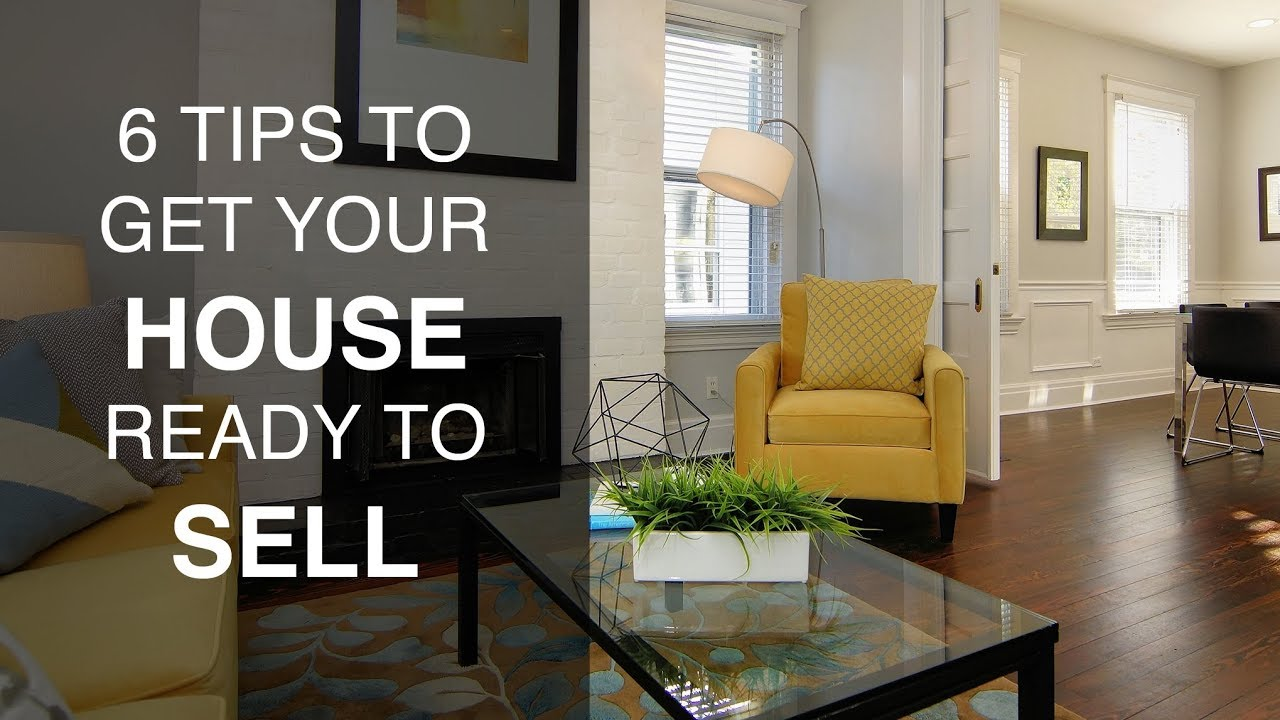 6 Tips to Get Your House Ready For A Sale