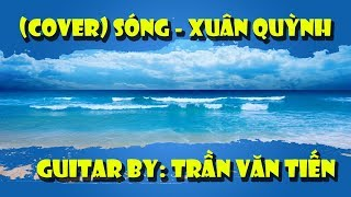 Sóng (Xuân Quỳnh) | Guitar Cover By Trần Văn Tiến